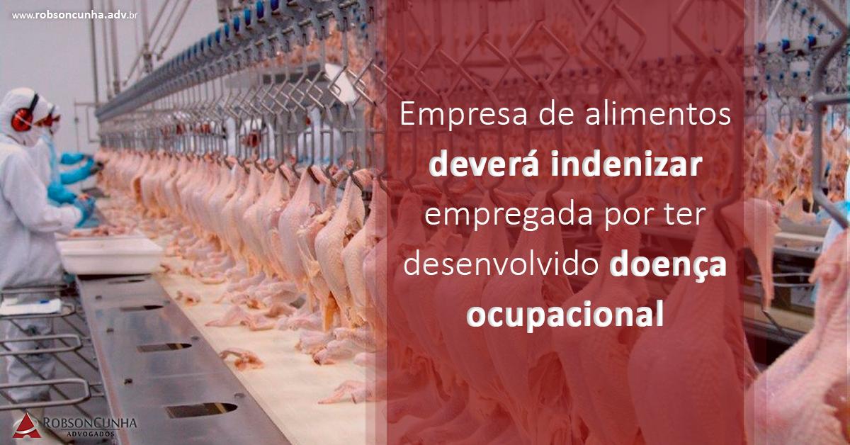 Empresa de alimentos deverá indenizar empregada por ter desenvolvido doença ocupacional