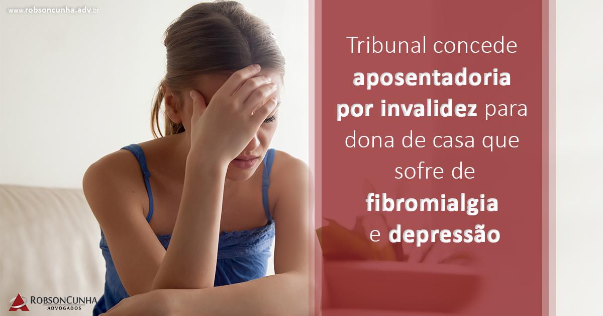 Previdenciário INSS: Tribunal concede aposentadoria por invalidez para dona de casa que sofre de fibromialgia e depressão