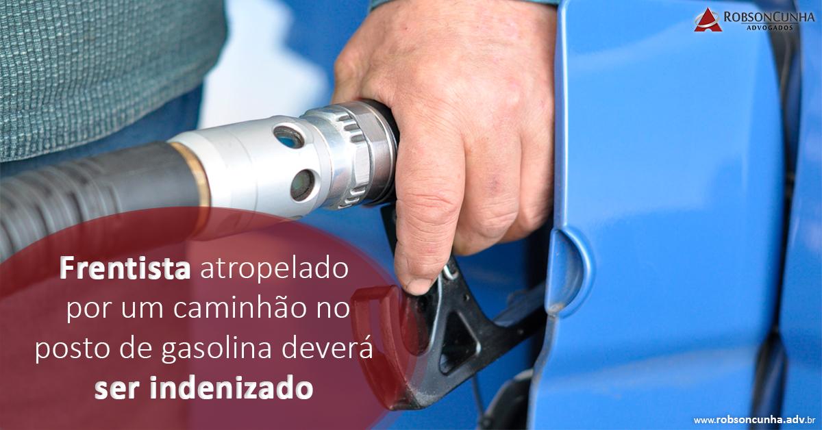 Frentista atropelado por um caminhão no posto de gasolina deverá ser indenizado
