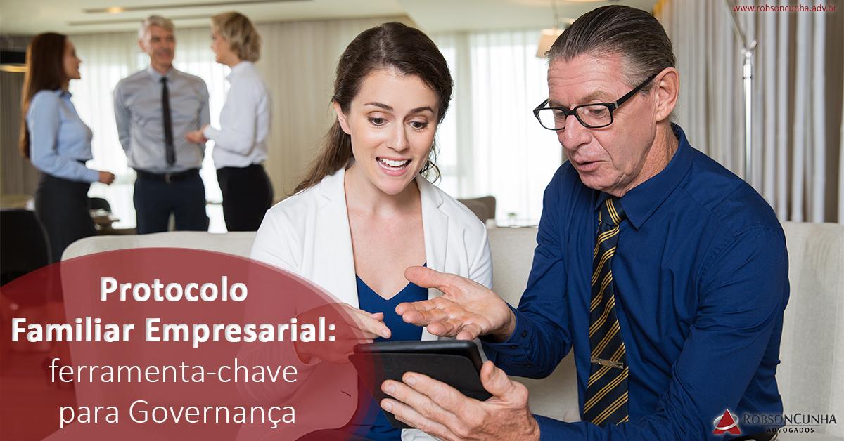 Protocolo Familiar Empresarial: ferramenta-chave para Governança