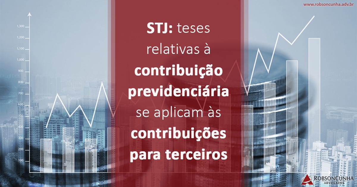 STJ: Teses relativas à contribuição previdenciária se aplicam às contribuições para terceiros