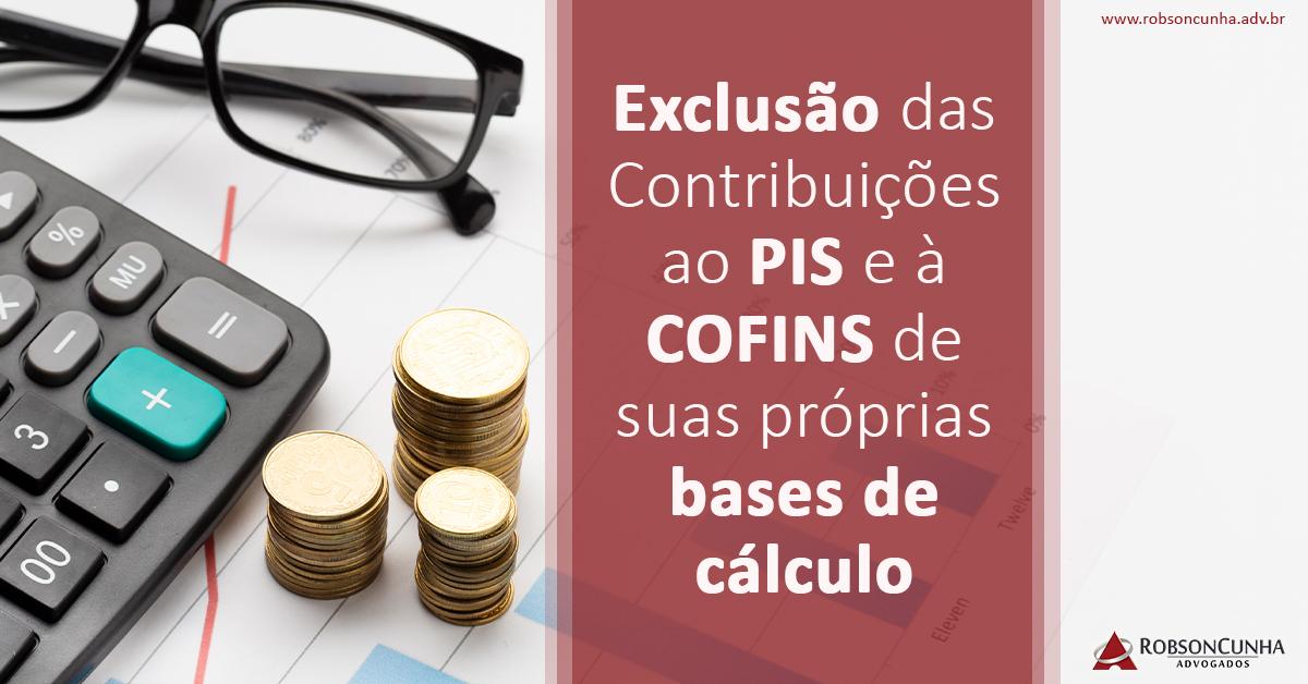 DIREITO TRIBUTÁRIO: Exclusão das Contribuições ao PIS e à COFINS de suas próprias bases de cálculo