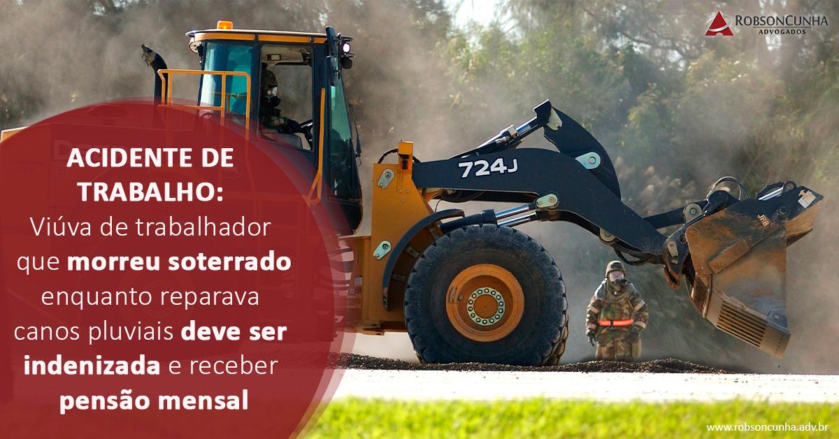ACIDENTE DE TRABALHO: Viúva de trabalhador que morreu soterrado enquanto reparava canos pluviais deve ser indenizada e receber pensão mensal