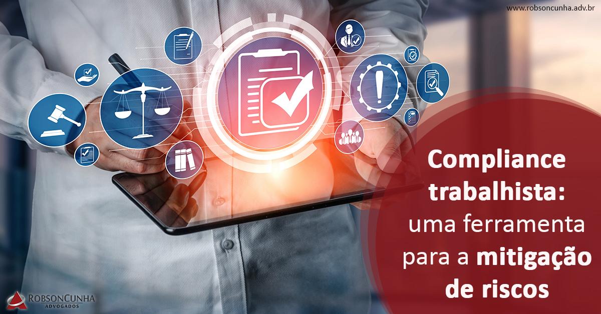 Compliance trabalhista: uma ferramenta para a mitigação de riscos