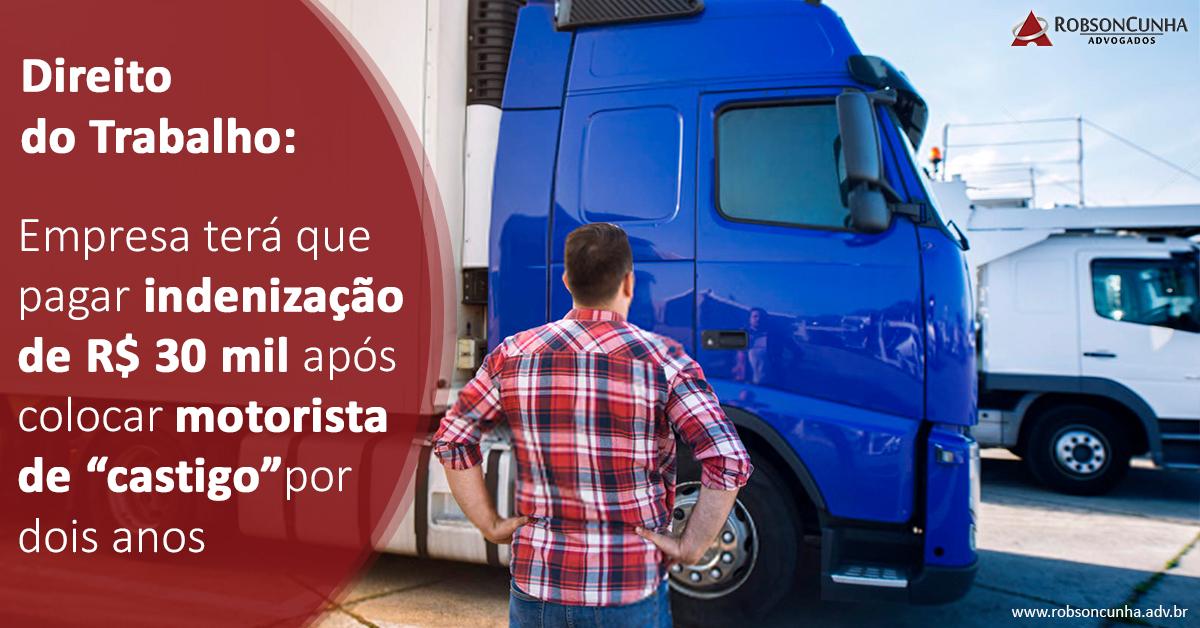 """Direito do Trabalho: Empresa terá que pagar indenização de R$ 30 mil após colocar motorista de """"castigo"""" por dois anos"""