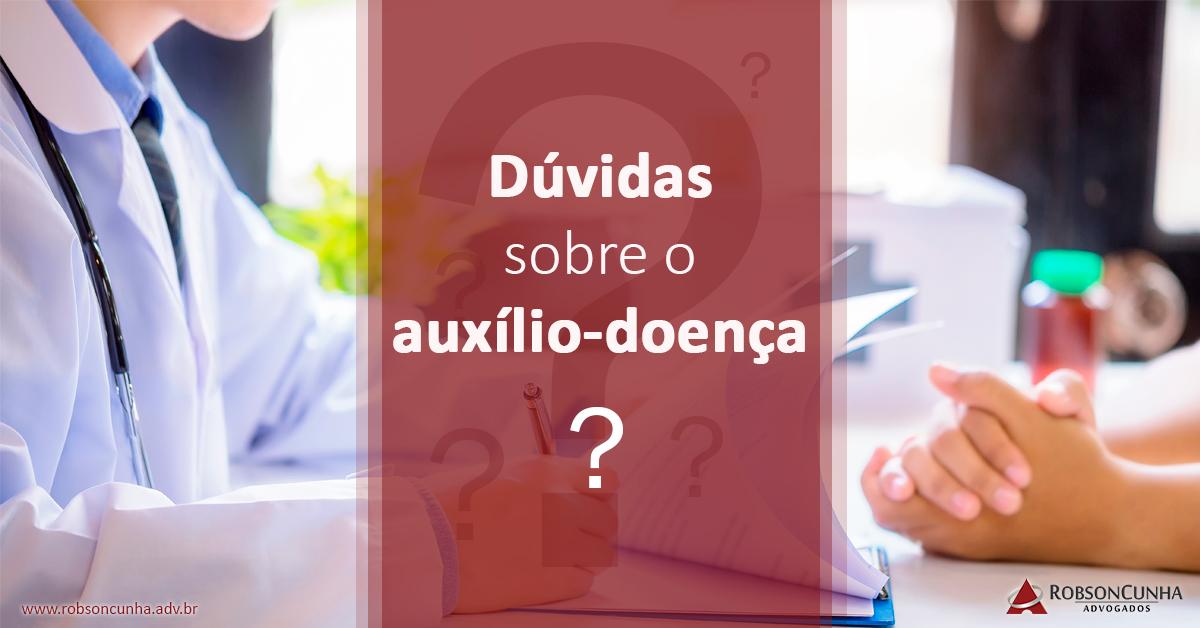 AUXÍLIO-DOENÇA: INSS e Secretaria de Previdência tiram dúvidas sobre o auxílio-doença