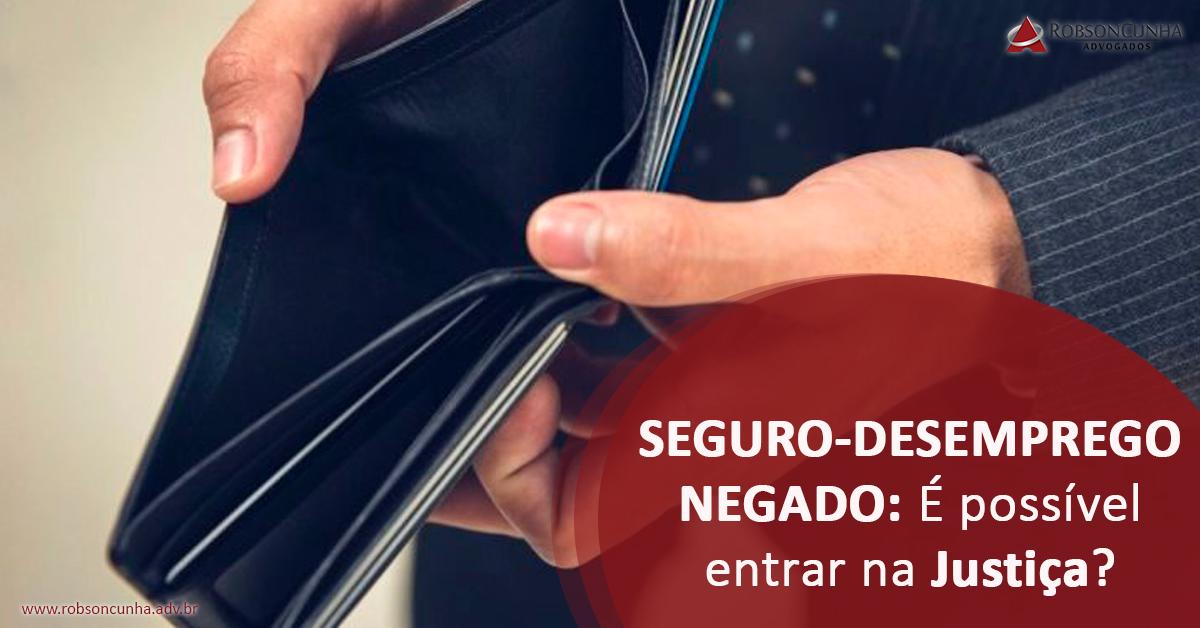 SEGURO-DESEMPREGO NEGADO: Lei não estabelece prazo para pedido de seguro-desemprego na via administrativa