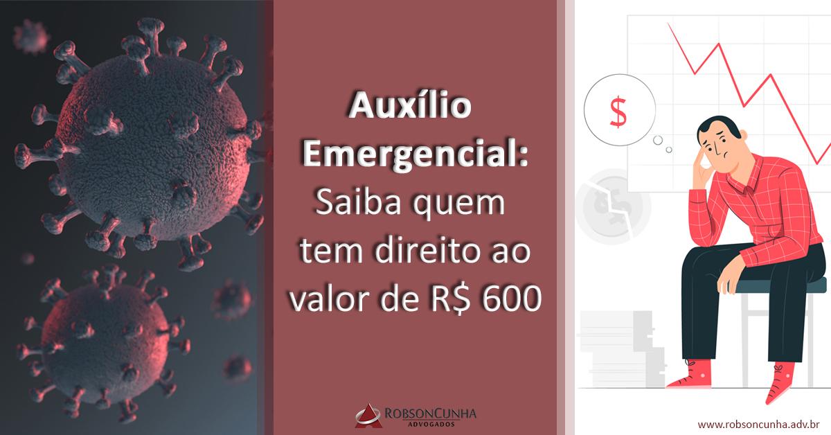 AUXÍLIO EMERGENCIAL: Saiba quem tem direito ao valor de R$ 600,00