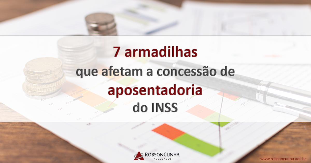 Veja 7 armadilhas que afetam a concessão da aposentadoria do INSS