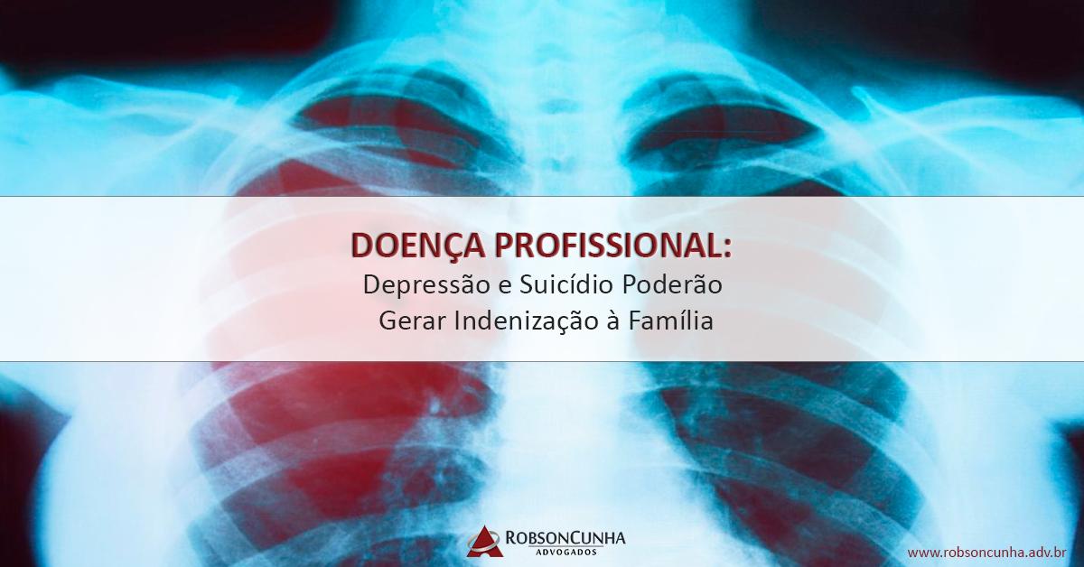 DOENÇA PROFISSIONAL: Depressão e Suicídio Poderão Gerar Indenização à Família