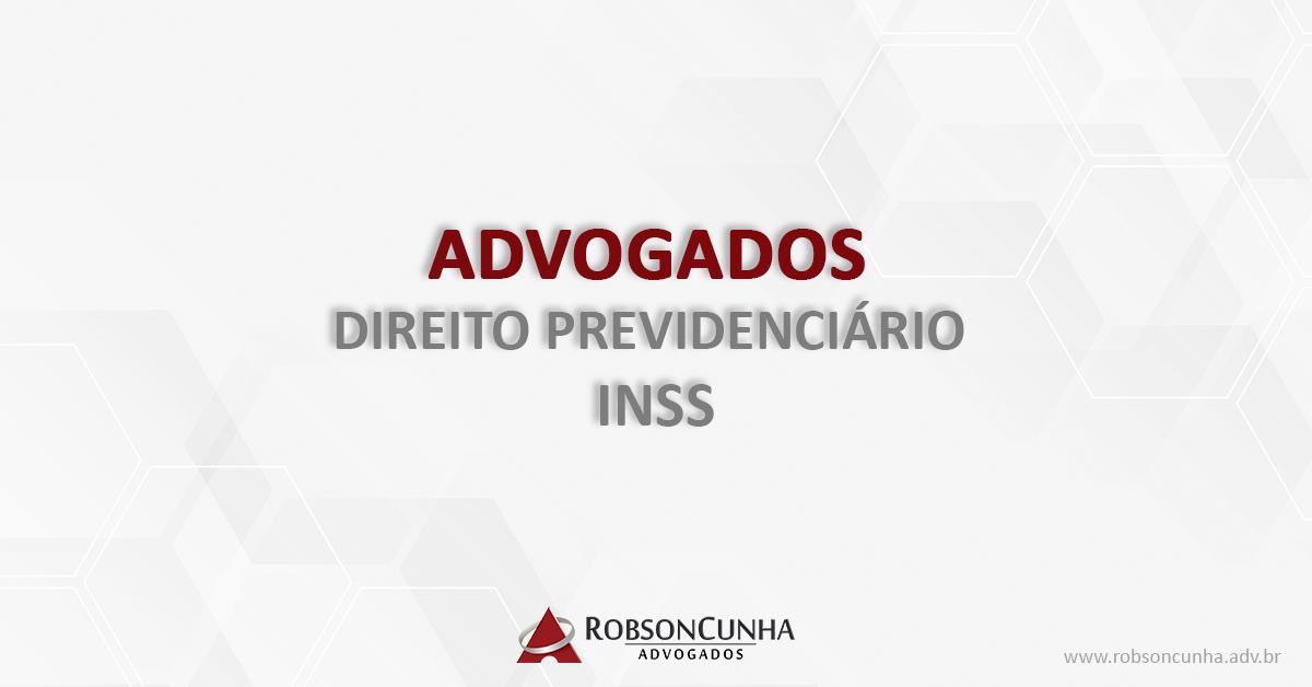 ADVOGADOS DIREITO PREVIDENCIÁRIO INSS - RCA - ROBSON CUNHA ADVOGADOS