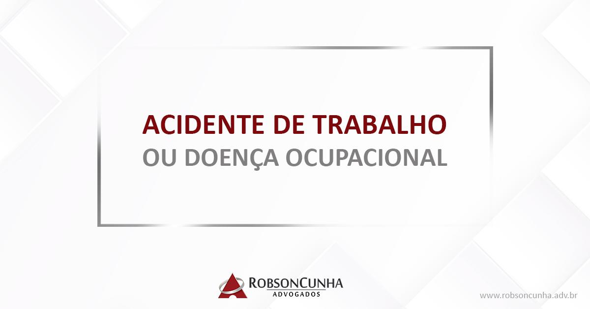 O que é acidente de trabalho ou doença ocupacional?