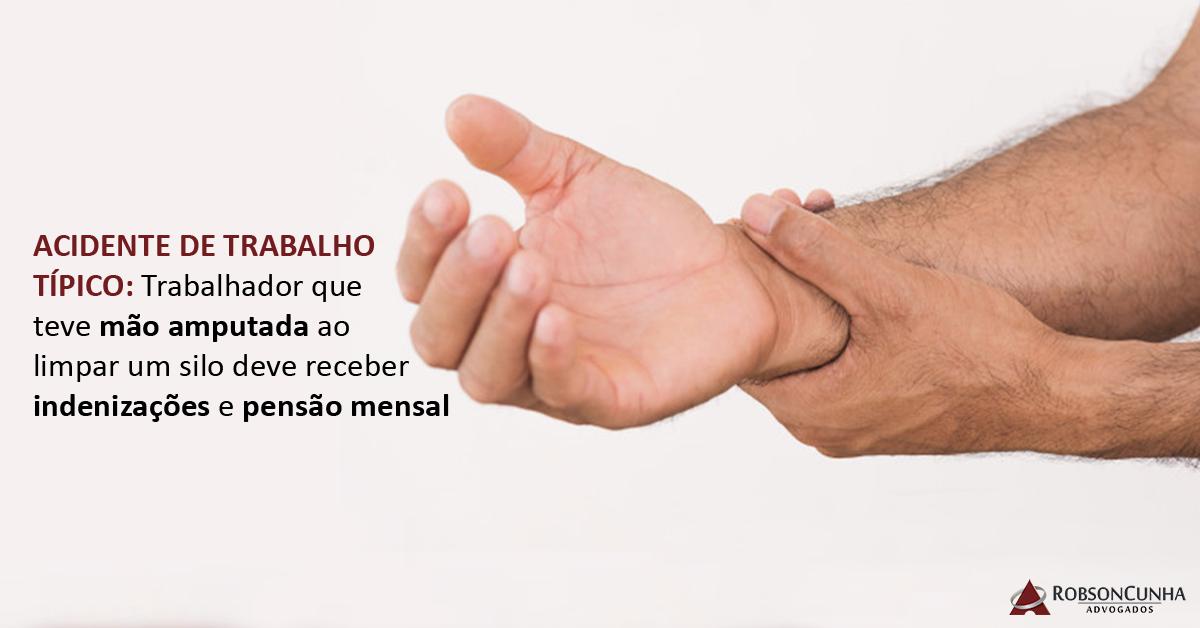 ACIDENTE DE TRABALHO TÍPICO: Trabalhador que teve mão amputada ao limpar um silo deve receber indenizações e pensão mensal