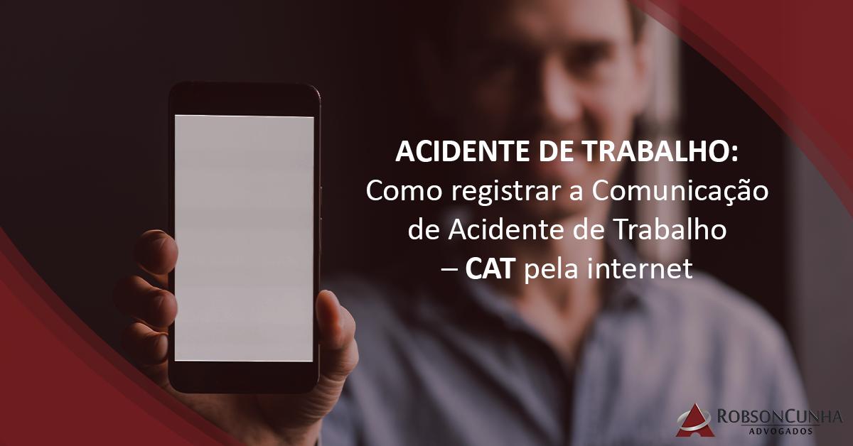 ACIDENTE DE TRABALHO: Como registrar a Comunicação de Acidente de Trabalho – CAT pela internet