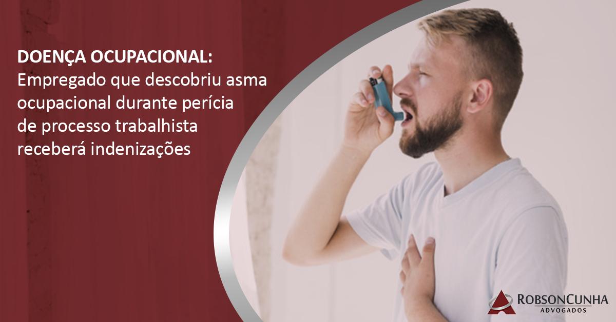 DOENÇA OCUPACIONAL: Empregado que descobriu asma ocupacional durante perícia de processo trabalhista receberá indenizações