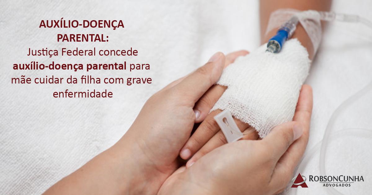 INSS: JF em Carazinho concede auxílio-doença parental para mãe cuidar da filha com grave enfermidade