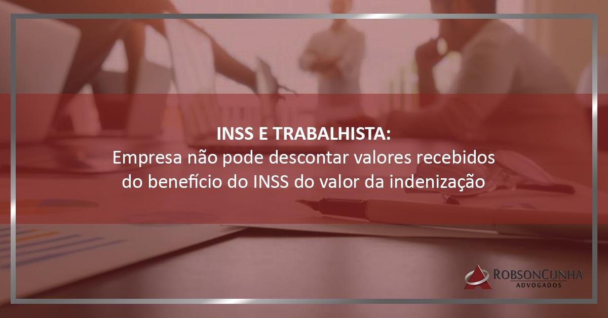 INSS E TRABALHISTA: Empresa varejista não pode descontar valores recebidos do INSS da pensão mensal