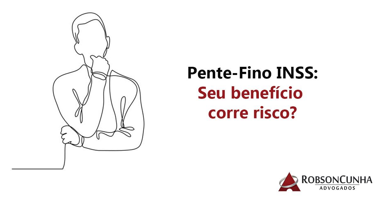 Pente-Fino INSS: seu benefício corre risco?